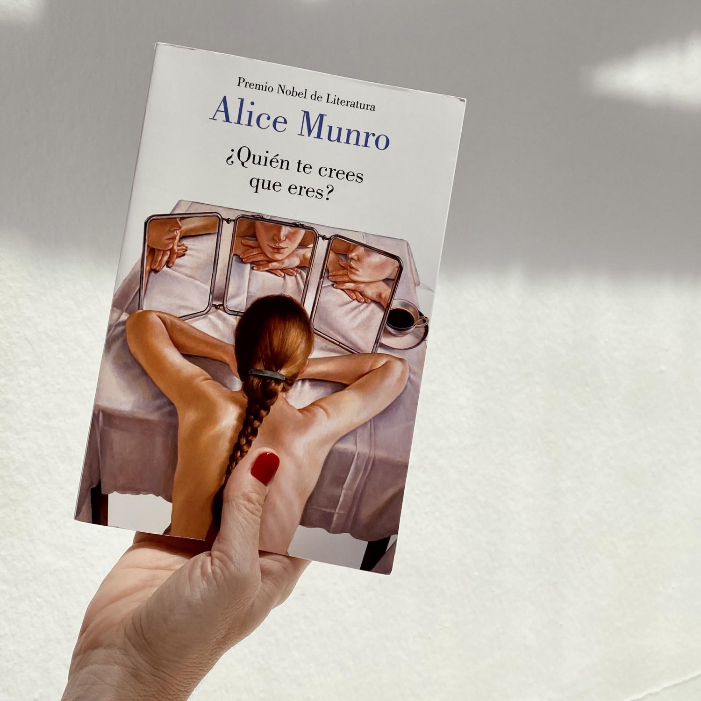 """Reseña de """"¿Quién te crees que eres?"""" de Alice Munro"""