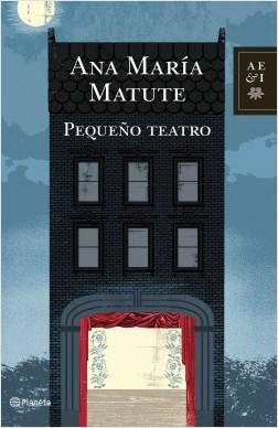 PEQUEÑO TEATRO Ana María Matute